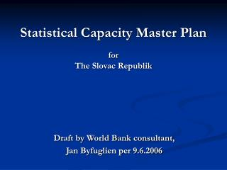 Statistical Capacity Master Plan for  The Slovac Republik