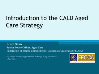 Introduction to the CALD Aged Care Strategy