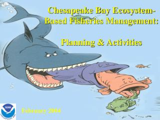 Chesapeake Bay Ecosystem-Based Fisheries Management: Planning & Activities