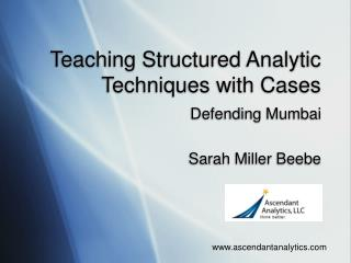 Teaching Structured Analytic Techniques with Cases