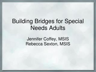 Building Bridges for Special Needs Adults