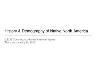History & Demography of Native North America