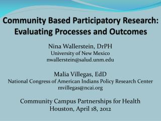 Community Based Participatory Research:  Evaluating Processes and Outcomes