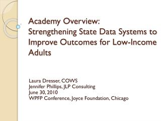 Academy Overview:  Strengthening State Data Systems to Improve Outcomes for Low-Income Adults