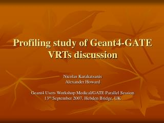 Profiling study of Geant4-GATE VRTs discussion