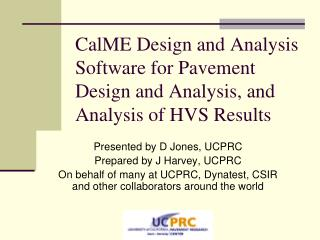 CalME Design and Analysis Software for Pavement Design and Analysis, and Analysis of HVS Results