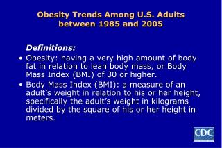 Obesity Trends Among U.S. Adults between 1985 and 2005