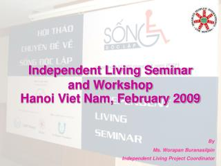 Independent Living Seminar  and Workshop  Hanoi Viet Nam, February 2009