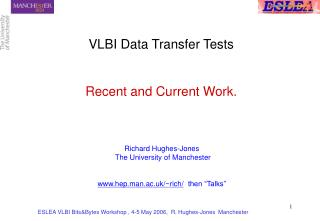 VLBI Data Transfer Tests Recent and Current Work.