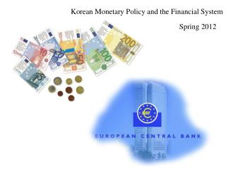 Korean Monetary Policy and the Financial System
