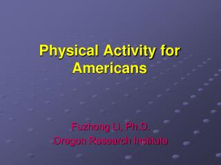 Physical Activity for Americans