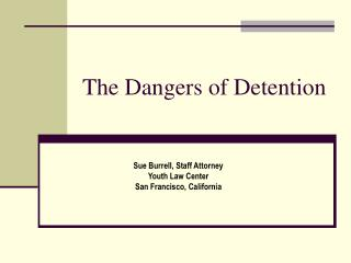 The Dangers of Detention