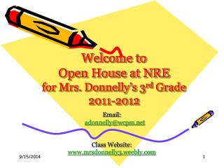 Welcome to  Open House at NRE for Mrs. Donnelly's 3 rd  Grade 2011-2012