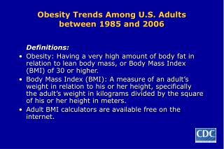 Obesity Trends Among U.S. Adults between 1985 and 2006