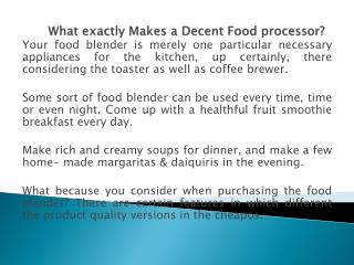 What exactly Makes a Decent Food processor