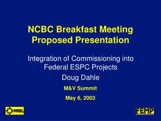 NCBC Breakfast Meeting Proposed Presentation