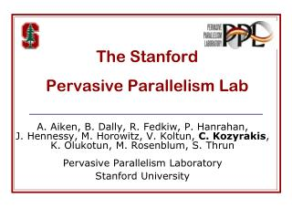 The Stanford  Pervasive Parallelism Lab