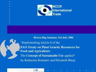 Brown Bag Seminar, 3rd July 2006