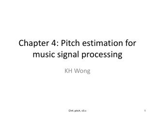 Chapter 4: Pitch estimation for music signal processing