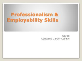 Professionalism & Employability Skills
