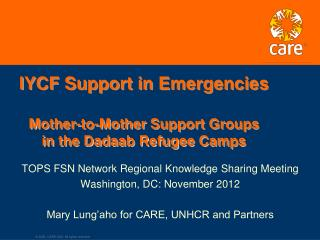 IYCF Support in Emergencies Mother-to-Mother Support Groups in the  Dadaab  Refugee Camps