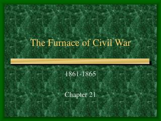 The Furnace of Civil War