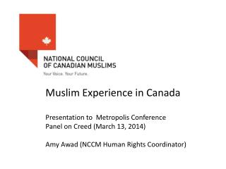Muslim Experience in Canada Presentation to   Metropolis Conference