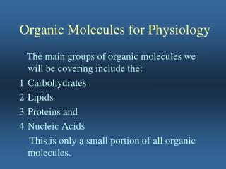 Organic Molecules for Physiology