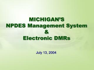 MICHIGAN'S  NPDES Management System & Electronic DMRs