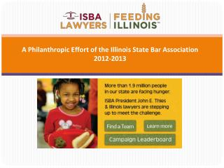A Philanthropic Effort of the Illinois State Bar Association  2012-2013