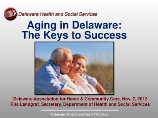 Aging in Delaware: The Keys to Success