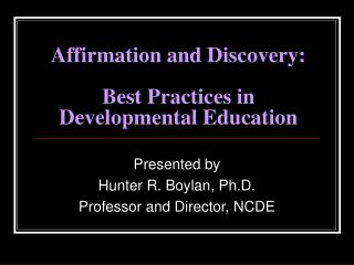 Affirmation and Discovery: Best Practices in  Developmental Education
