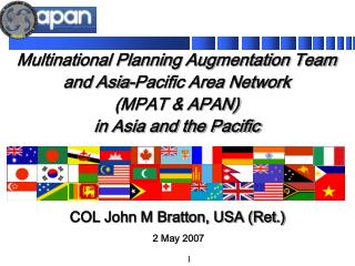 Multinational Planning Augmentation Team and Asia-Pacific Area Network (MPAT & APAN) in Asia and the Pacific