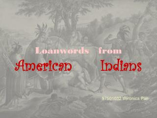 Loanwords   from American      Indians