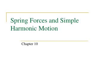 Spring Forces and Simple Harmonic Motion