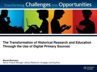 The Transformation of Historical Research and Education Through the Use of Digital Primary Sources