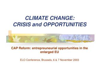 CLIMATE CHANGE:  CRISIS and OPPORTUNITIES