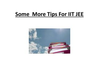 Some  More Tips For IIT JEE