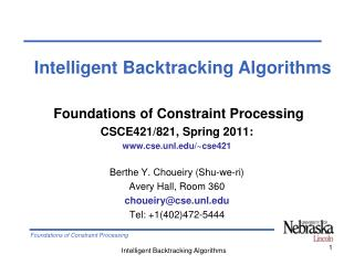 Foundations of Constraint Processing CSCE421/821, Spring 2011:  cse.unl/~cse421