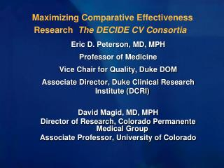 Maximizing Comparative Effectiveness Research   The DECIDE CV Consortia