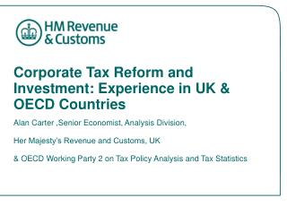 Corporate Tax Reform and Investment: Experience in UK & OECD Countries