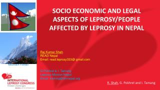 SOCIO ECONOMIC AND LEGAL ASPECTS OF LEPROSY/PEOPLE AFFECTED BY LEPROSY IN NEPAL