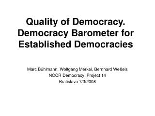 Quality of Democracy. Democracy Barometer for Established Democracies