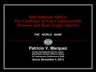 Sub-Saharan Africa:  The Challenge of Non-Communicable Diseases and Road Traffic Injuries