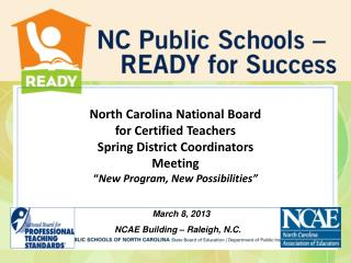 March 8, 2013 NCAE Building – Raleigh, N.C.