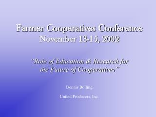 Farmer Cooperatives Conference November 13-15, 2002