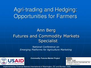 Agri-trading and Hedging: Opportunities for Farmers