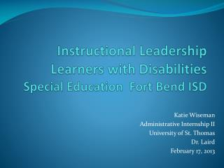 Instructional Leadership  Learners  with  Disabilities Special Education  Fort Bend ISD