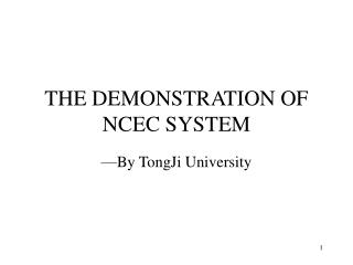 THE DEMONSTRATION OF NCEC SYSTEM