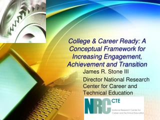 James R. Stone III Director National Research Center for Career and Technical Education